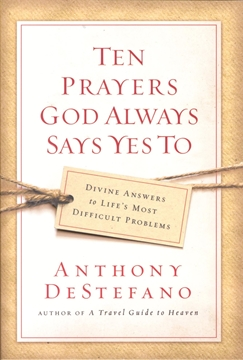 Picture of Ten Prayers God Always Says Yes To (paperback)