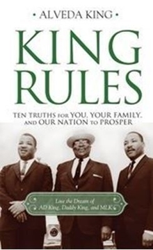 Picture of King Rules: Ten Truths For You, Your Family and Our Nation To Prosper