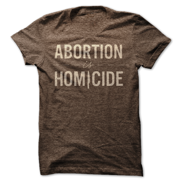 Picture of ABORTION is HOMICIDE (mocha)